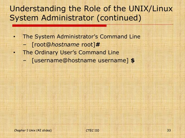 Understanding the Role of the UNIX/Linux System Administrator (continued)