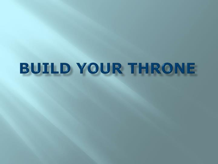 Build your throne