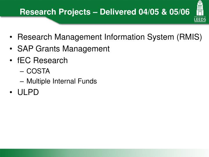 Research Projects – Delivered 04/05 & 05/06
