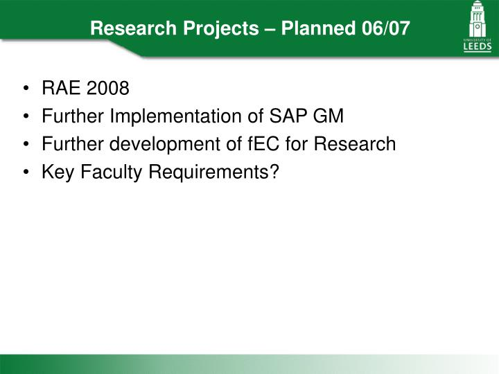 Research Projects – Planned 06/07
