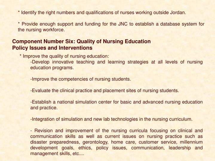 * Identify the right numbers and qualifications of nurses working outside Jordan.