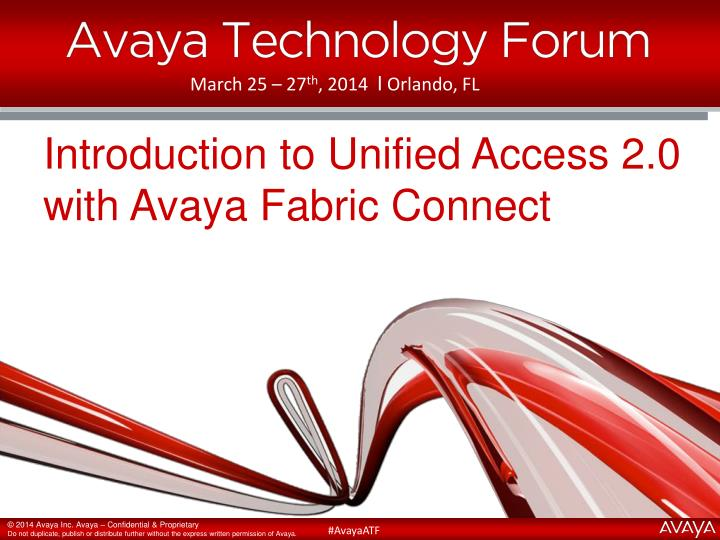 introduction to unified access 2 0 with avaya fabric connect n.