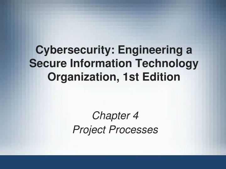Cybersecurity engineering a secure information technology organization 1st edition