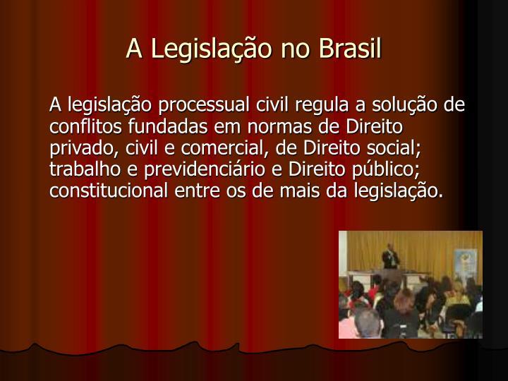 A Legislação no Brasil