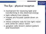 the eye physical reception