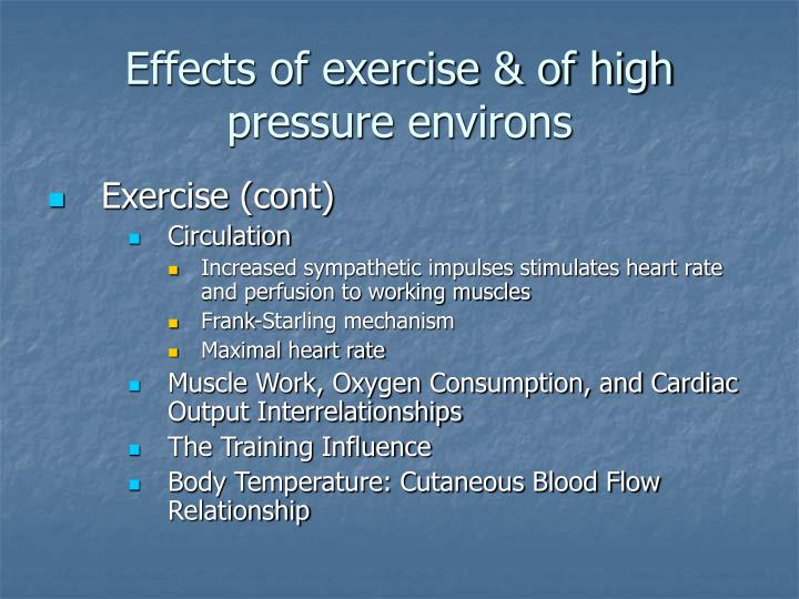Effects of exercise & of high pressure environs