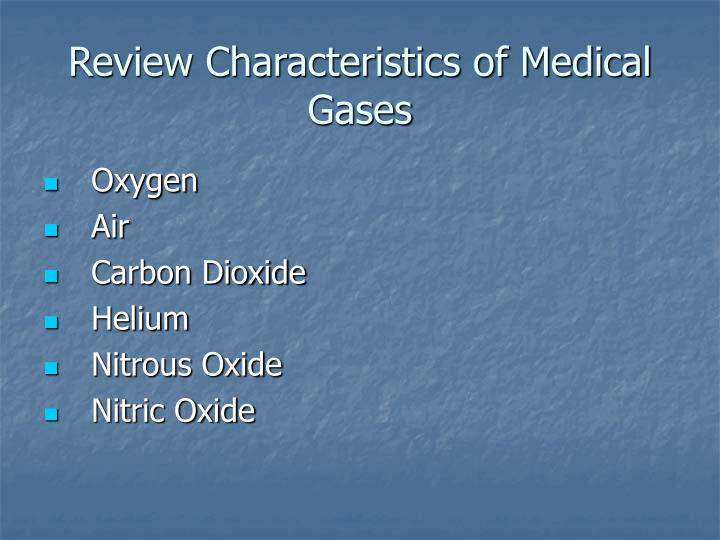Review Characteristics of Medical Gases