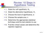 review 10 steps in hypothesis testing