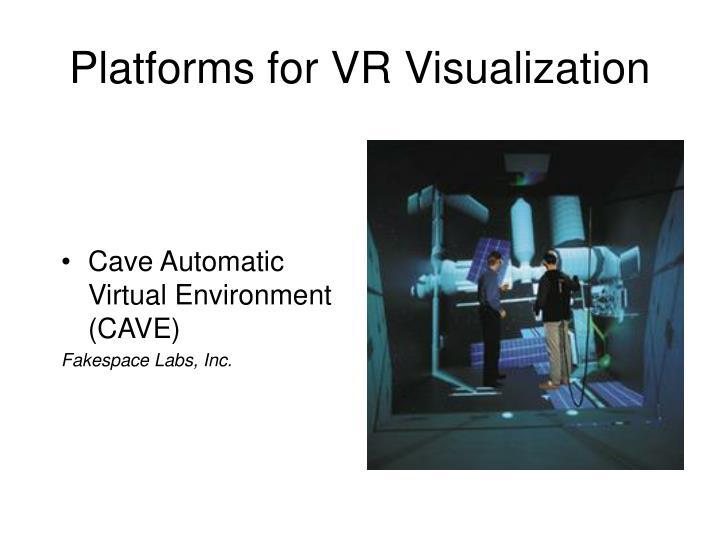 Platforms for VR Visualization