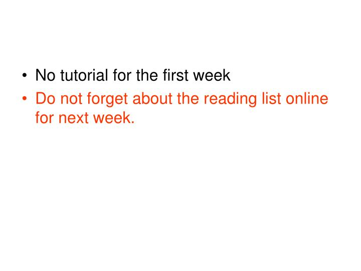 No tutorial for the first week