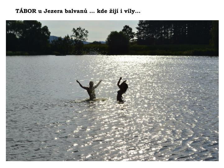 TÁBOR u Jezera balvanů … kde žijí i víly…