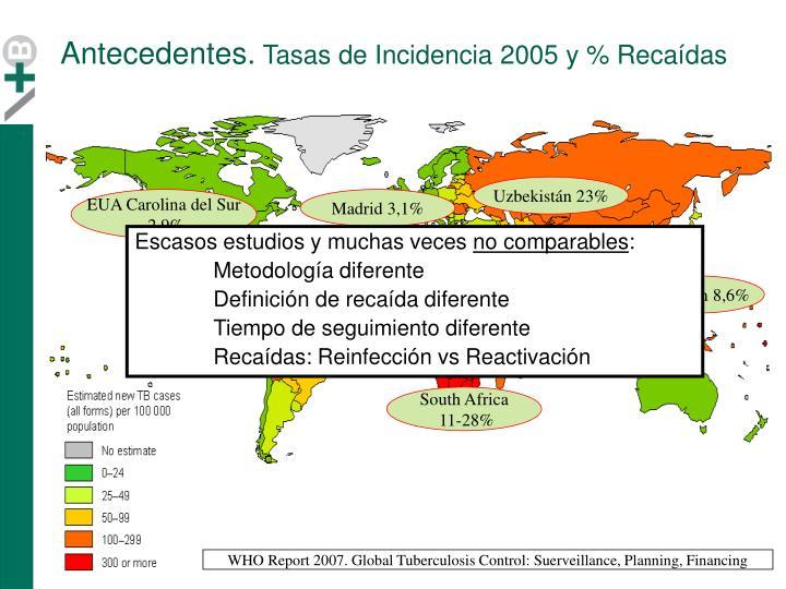 Antecedentes tasas de incidencia 2005 y reca das
