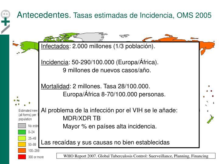 Antecedentes tasas estimadas de incidencia oms 2005