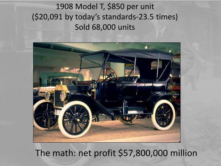 1908 Model T, $850 per unit