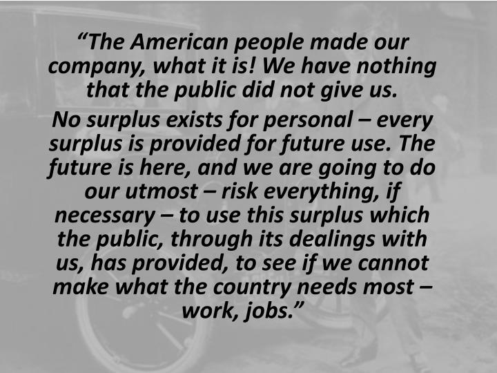 """""""The American people made our"""