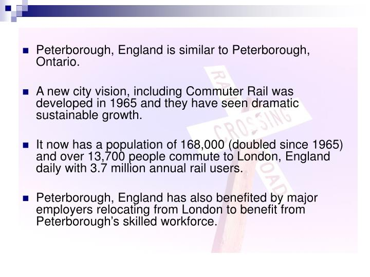 Peterborough, England is similar to Peterborough, Ontario.