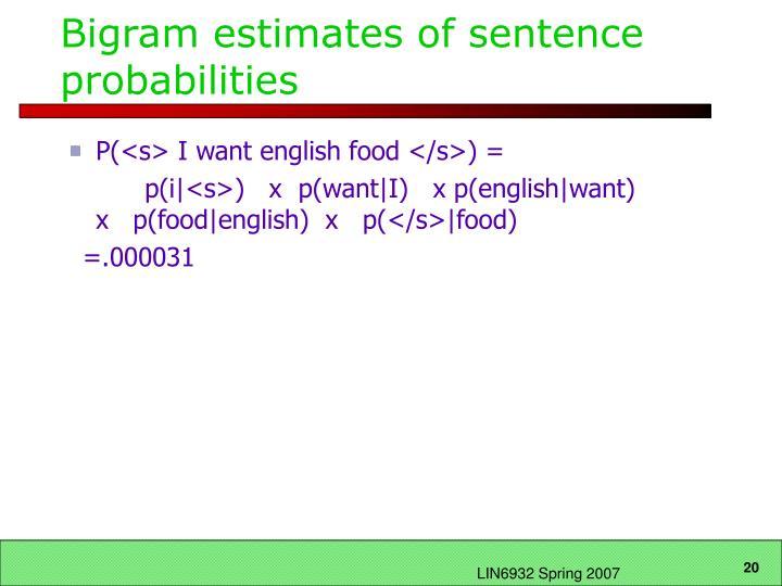 Bigram estimates of sentence probabilities