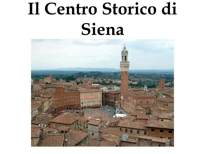 Il Centro Storico di Siena