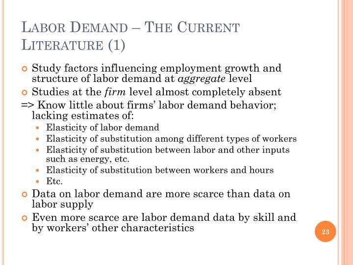 Labor Demand – The Current Literature (1)