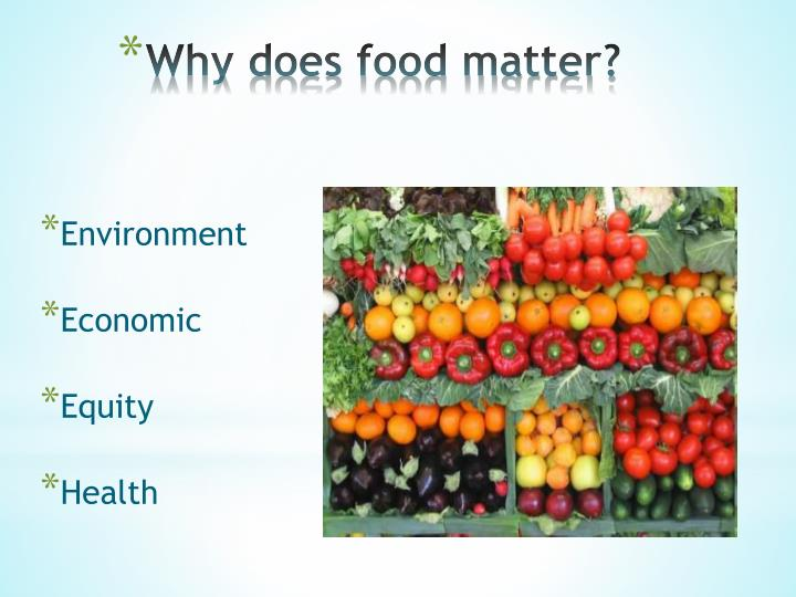 Why does food matter
