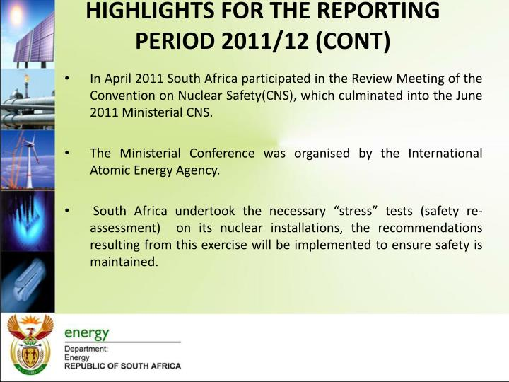 HIGHLIGHTS FOR THE REPORTING PERIOD 2011/12 (CONT)
