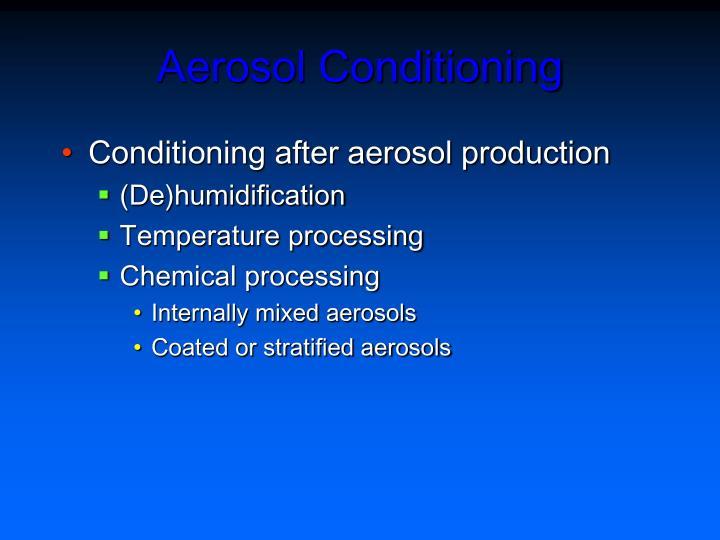 Aerosol Conditioning