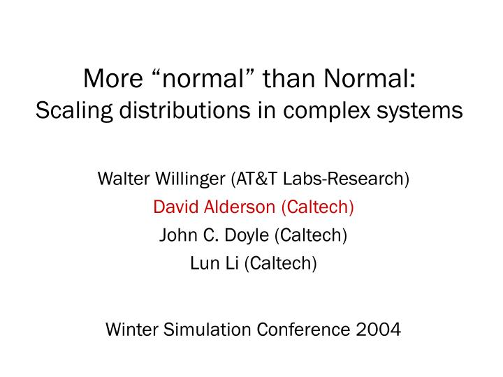 more normal than normal scaling distributions in complex systems n.