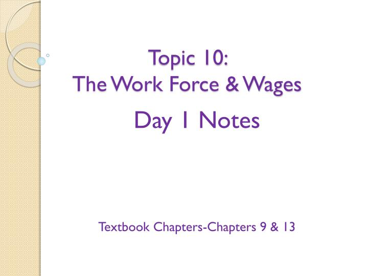 topic 10 the work force wages n.