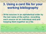3 using a card file for your working bibliography1