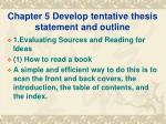chapter 5 develop tentative thesis statement and outline