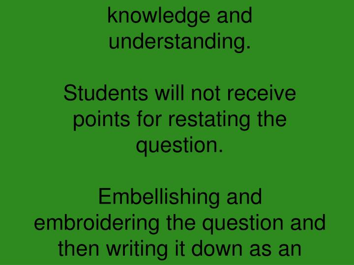 Students must demonstrate knowledge and understanding.