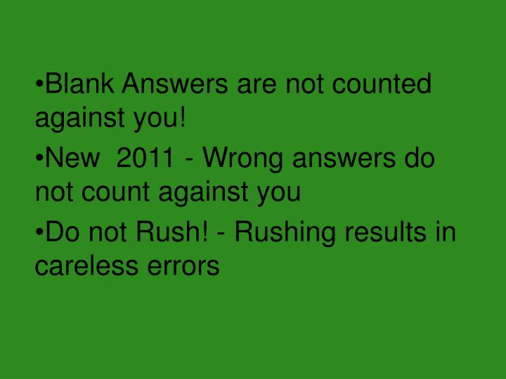 Blank Answers are not counted against you!