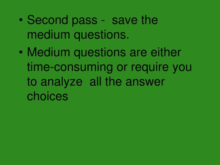 Second pass -  save the medium questions.