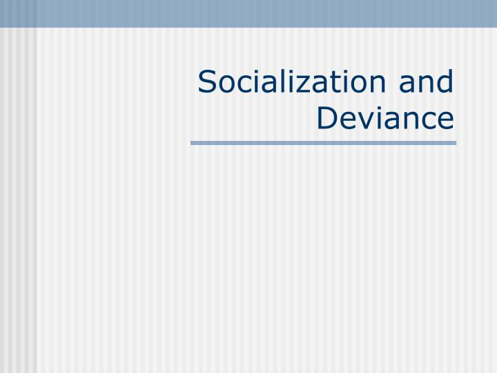 socialization and deviance n.
