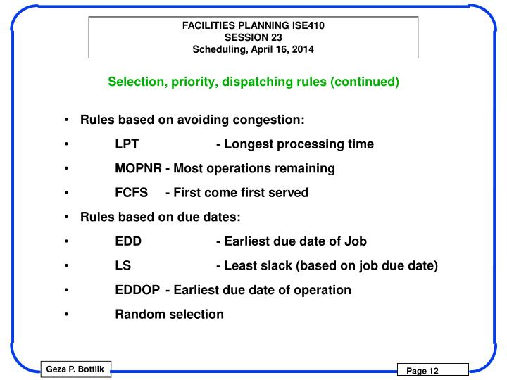 Selection, priority, dispatching rules (continued)