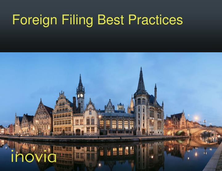 Foreign Filing Best Practices