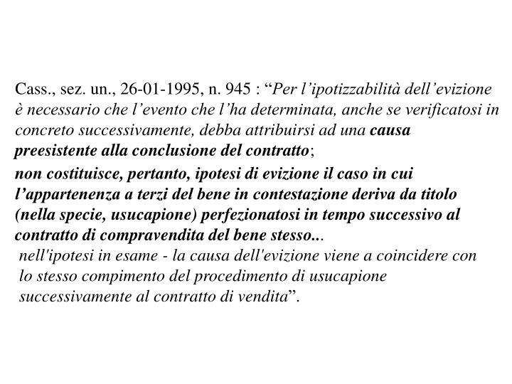 """Cass., sez. un., 26-01-1995, n. 945: """""""