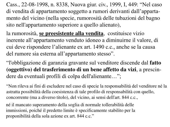 "Cass., 22-08-1998, n. 8338, Nuova giur. civ., 1999, I, 449: ""Nel caso"
