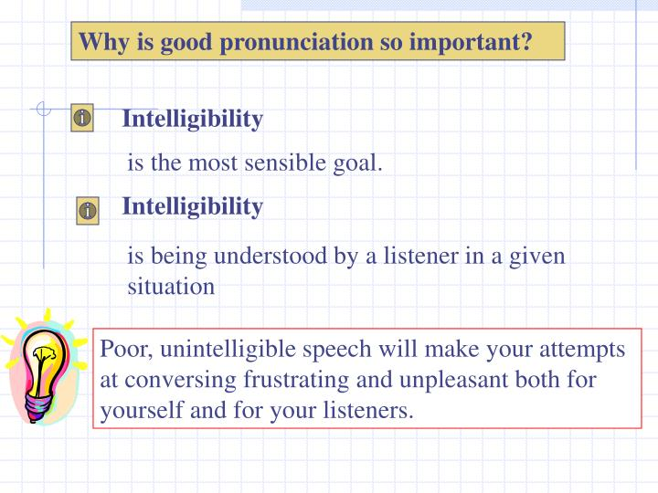 Why is good pronunciation so important?