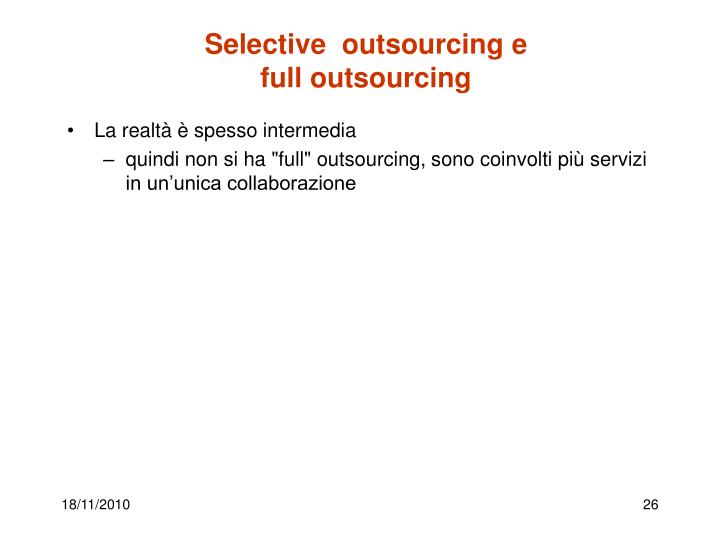 Selective  outsourcing e