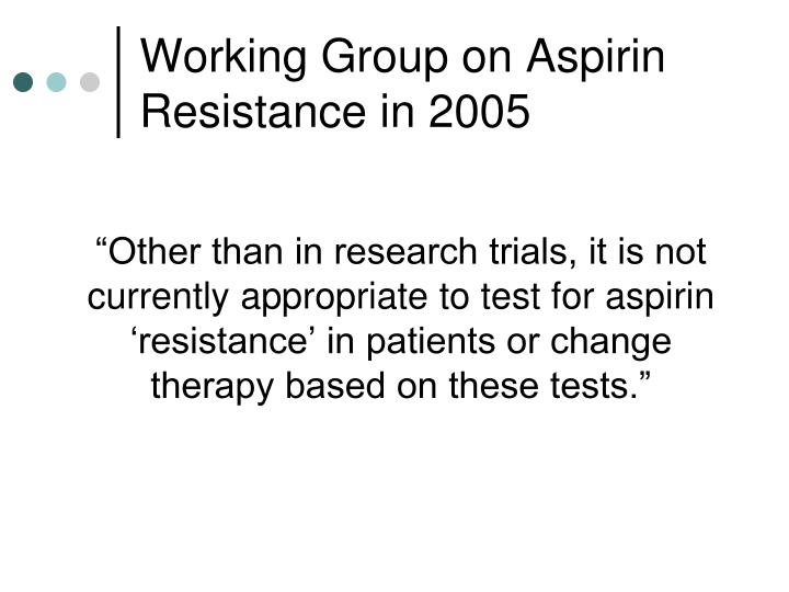 Working Group on Aspirin Resistance in 2005