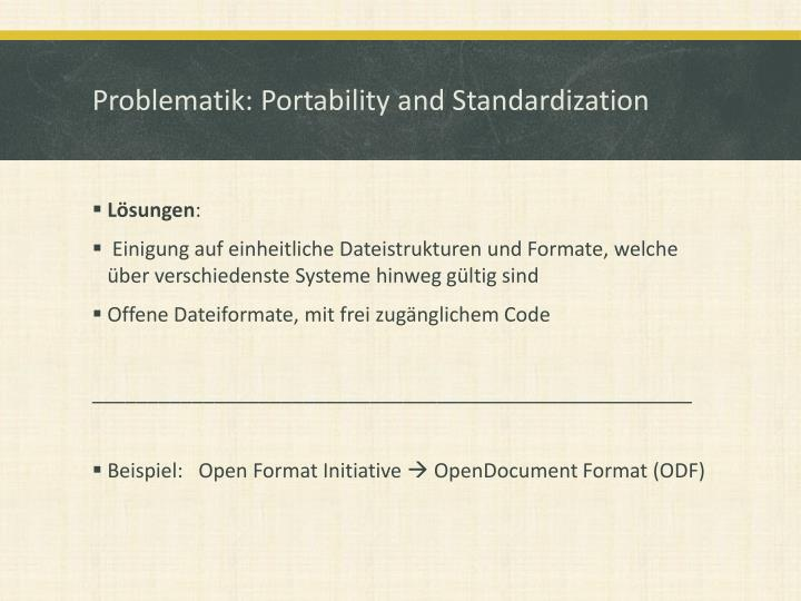 Problematik: Portability and Standardization