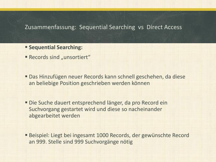 Zusammenfassung:  Sequential Searching  vs  Direct Access