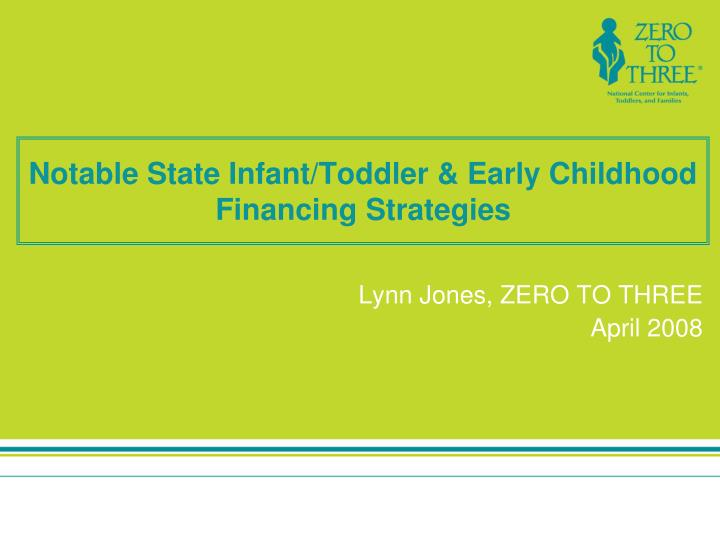 Notable state infant toddler early childhood financing strategies