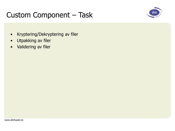Custom Component – Task