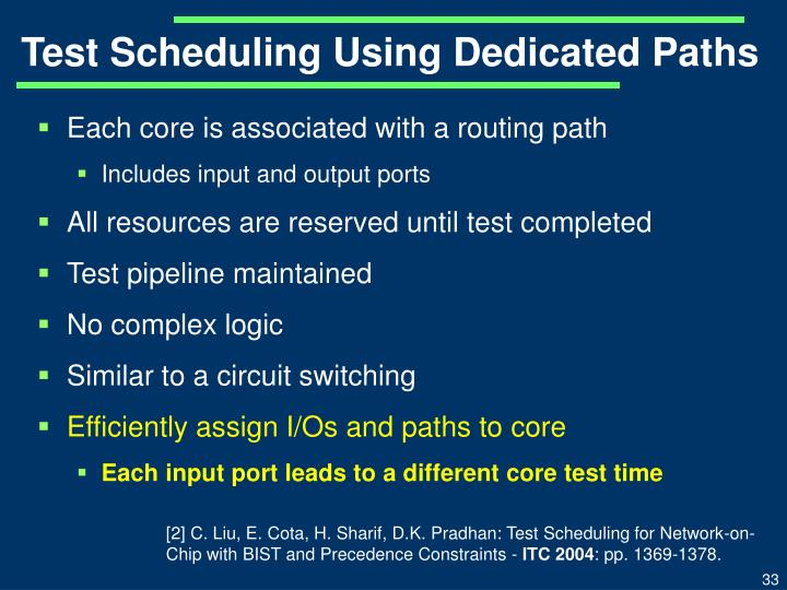 Test Scheduling Using Dedicated Paths