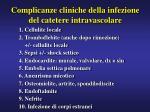 complicanze cliniche della infezione del catetere intravascolare