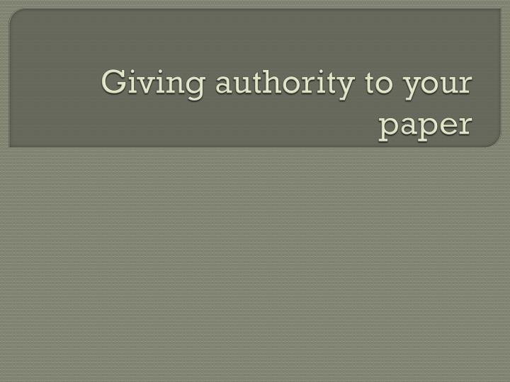 Giving authority to your paper