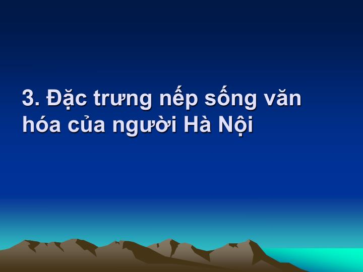 3. Đặc trưng nếp sống văn hóa của người Hà Nội