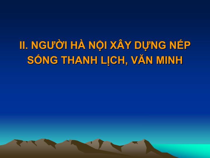 II. NGƯỜI HÀ NỘI XÂY DỰNG NẾP SỐNG THANH LỊCH, VĂN MINH